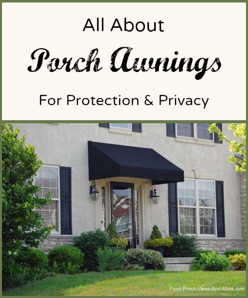 Porch Awnings In 2019 Best Of Front Porch Ideas Porch Awning