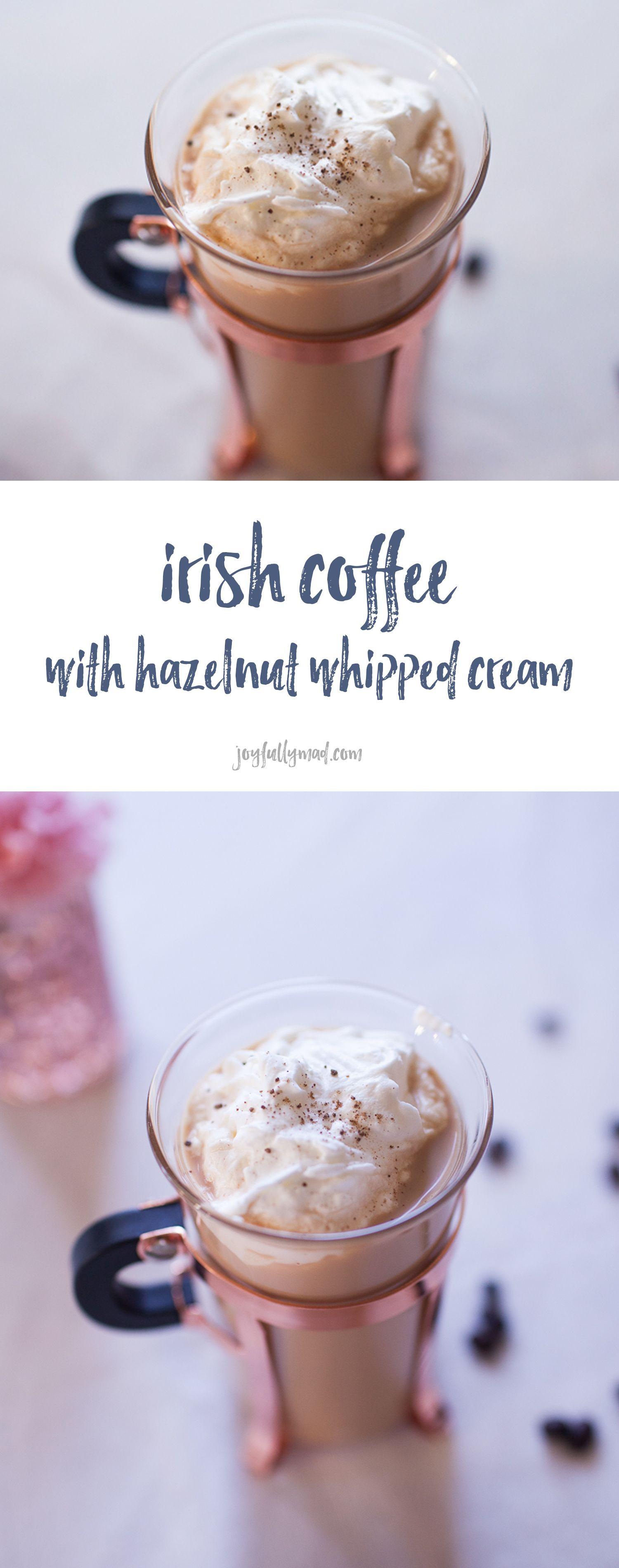 Irish Coffee with Hazelnut Whipped Cream Recipe Coffee