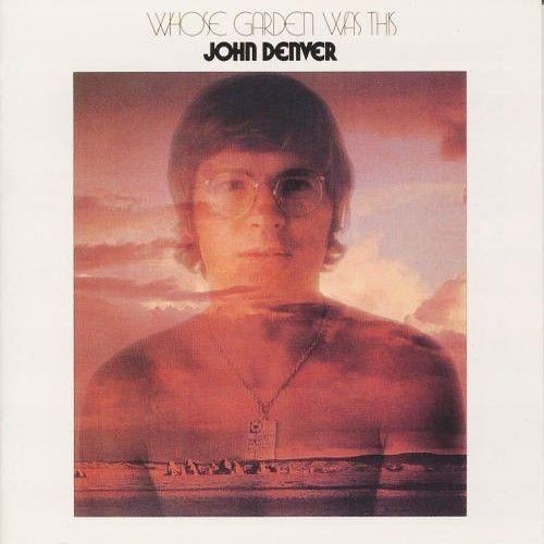 1970: John Denver auf seinem Album Whose Garden Was This