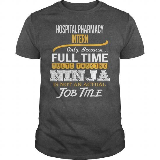 Awesome Tee For Hospital Pharmacy Intern T-Shirts, Hoodies, Sweatshirts, Tee Shirts (22.99$ ==► Shopping Now!)