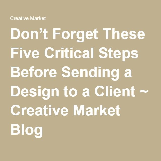 Don't Forget These Five Critical Steps Before Sending a Design to a Client ~ Creative Market Blog