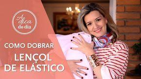 COMO DOBRAR LENÇOL DE ELÁSTICO - A Dica do Dia - YouTube