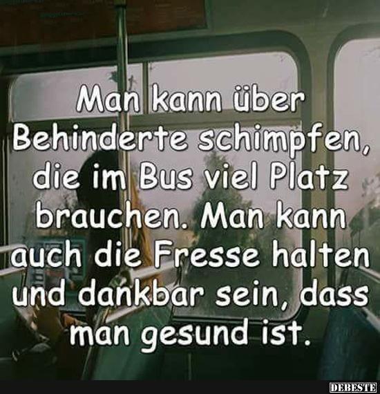 Man kann über Behinderte schimpfen, die im Bus viel Platz brauchen