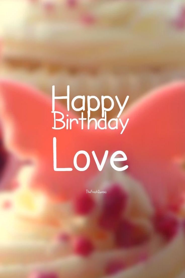Happy Birthday Love Romantic Birthday Wishes Birthday