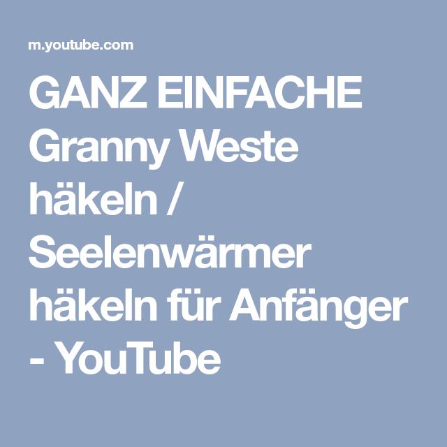GANZ EINFACHE Granny Weste häkeln / Seelenwärmer häkeln für Anfänger ...