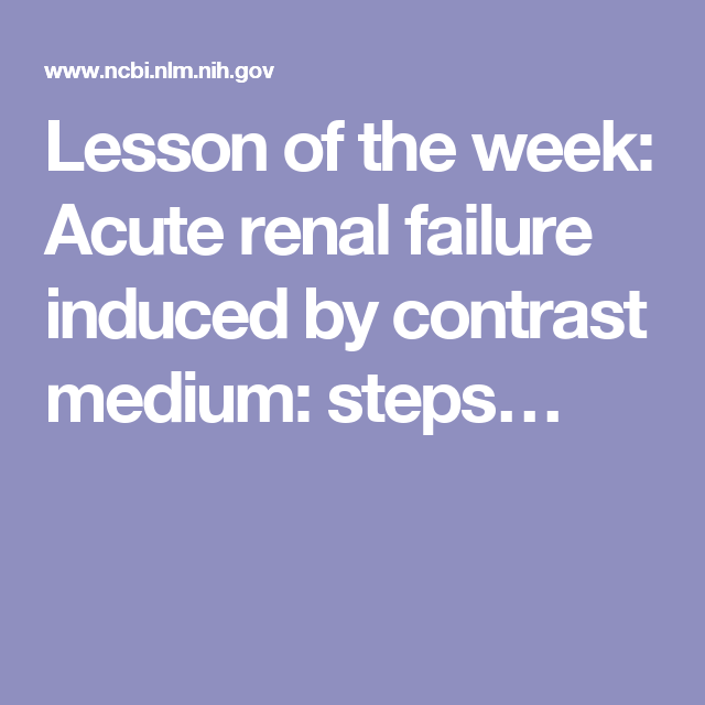 Lesson of the week: Acute renal failure induced by contrast medium: steps…