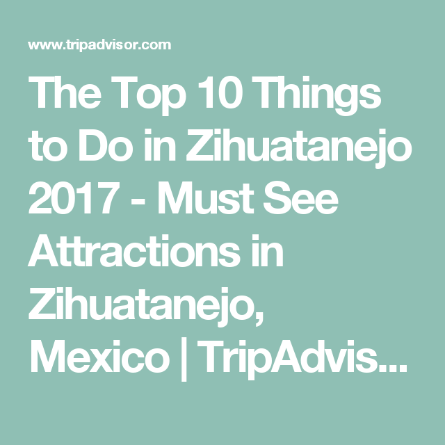The Top 10 Things to Do in Zihuatanejo 2017 Must See Attractions