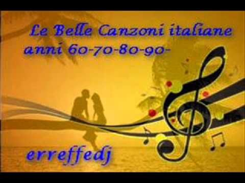 Le Belle Canzoni Italiane anni 60708090 Canzoni