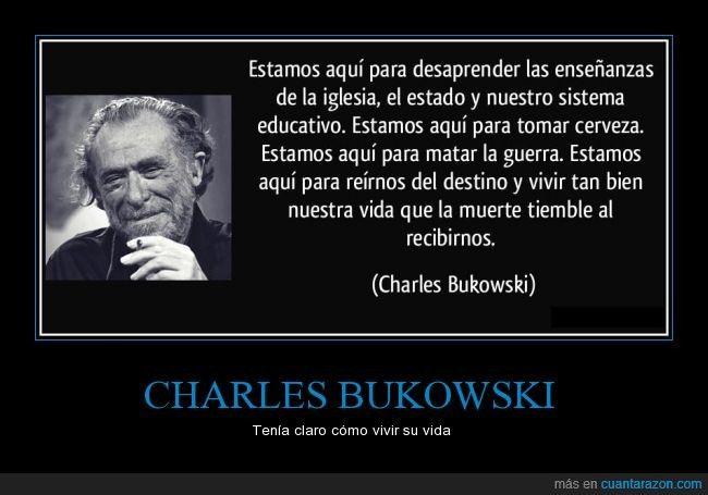 Charles Bukowski Tenía Claro Cómo Vivir Su Vida