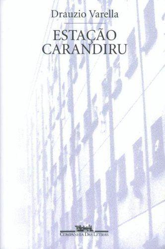 Estação Carandiru by Drauzio Varella,