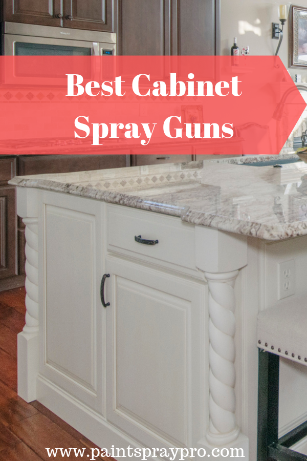 Best Paint Sprayer For Cabinets In 2020 9 Sprayers To Crush Your Diy Kitchen Cabinets Best Paint For Kitchen Best Paint Sprayer