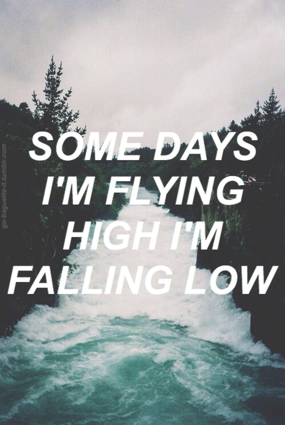 Walking On Cars Flying High Falling Low Words Pinterest