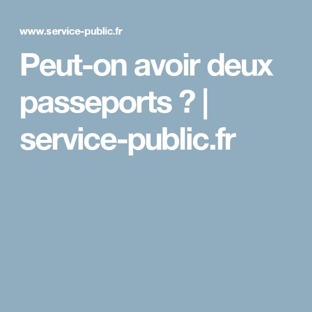 Peut-on avoir deux passeports ? | service-public.fr