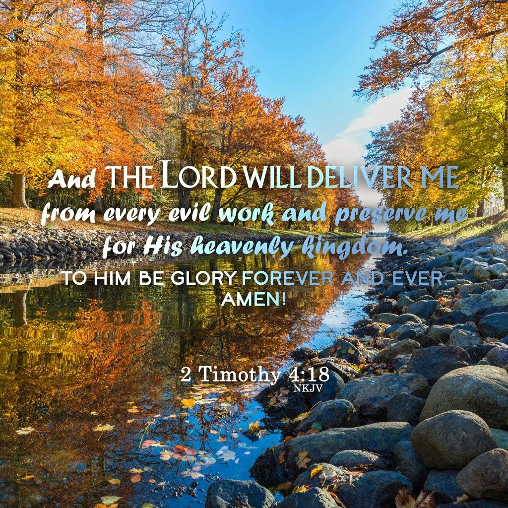 And the lord will deliver me from every evil work and