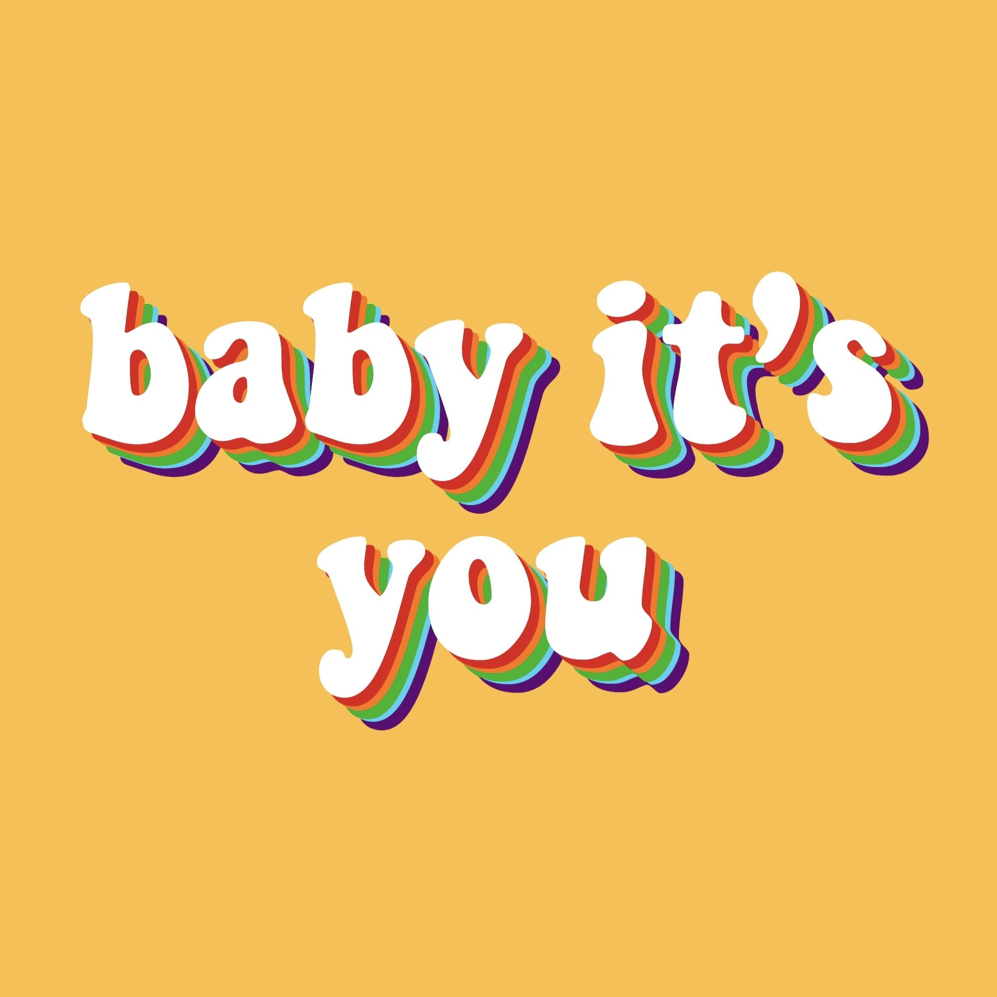 Baby Itu0027s You Quote Yellow Rainbow Retro Vintage Aesthetic Red Orange Green  Blue Purple 70s