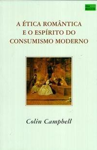 A Etica Romantica e o Espirito do Consumismo