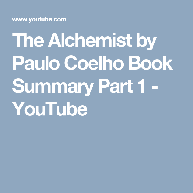 the alchemist by paulo coelho book summary part  the alchemist by paulo coelho book summary part 1
