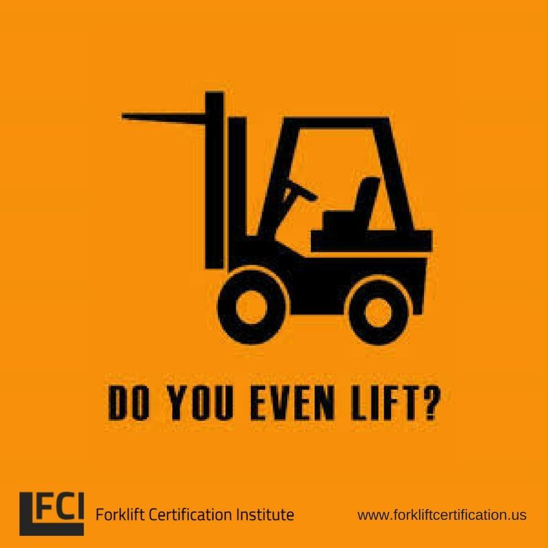 Do You Even Lift Forklift Forklifttraining Forkliftcertification