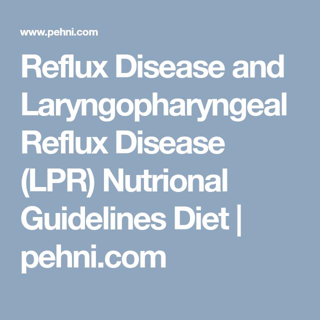 Reflux Disease And Laryngopharyngeal Reflux Disease Lpr Nutrional Guidelines Diet Pehni Co Laryngopharyngeal Reflux Disease Laryngopharyngeal Reflux Reflux
