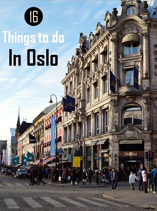 16 Spectacular Things To Do In Oslo Europe Travel Norway Travel Scandinavia Travel