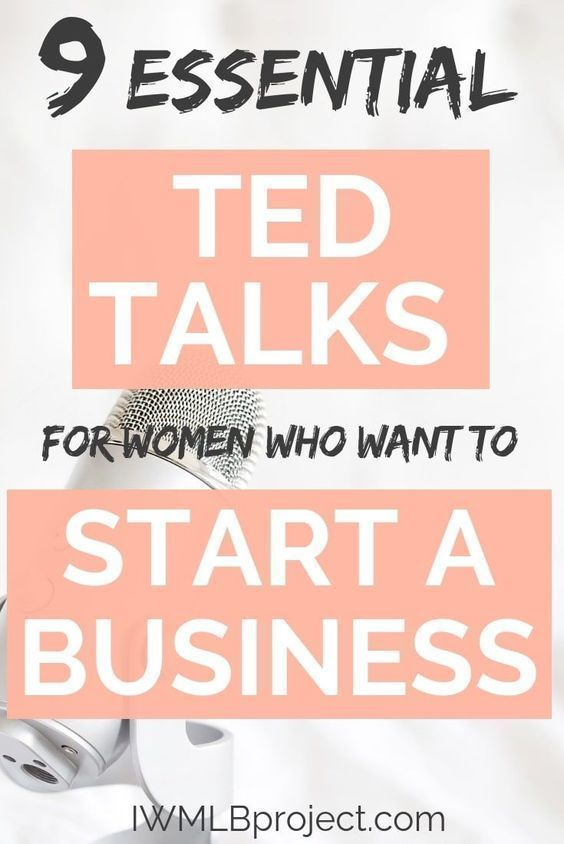 9 Essential Ted Talks for women who want to start a business is part of Starting a business, Business entrepreneur, Ted talks, Business advice, Business tips, Business inspiration - Want to be a female entrepreneur  I've selected these talks based on what kind of person you are and the fears you may have about starting a business!