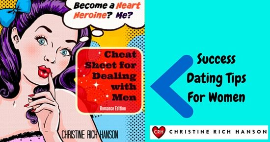 Success Dating Tips In The Cheat Sheet For Dealing With Men