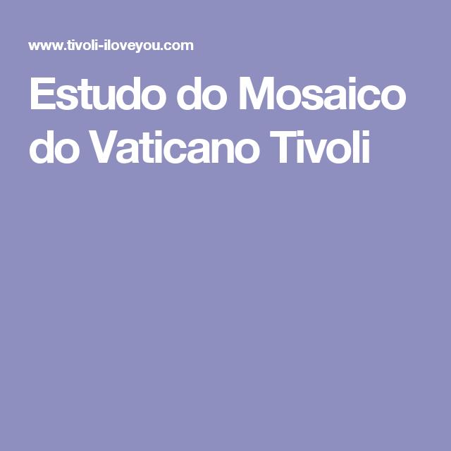 Estudo do Mosaico do Vaticano  Tivoli