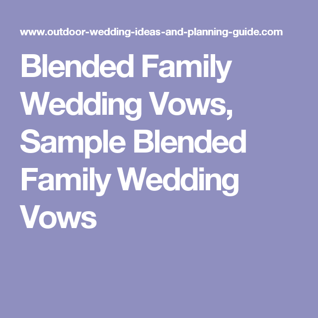 Small Family Wedding Ideas: Blended Family Wedding Vows, Sample Blended Family Wedding