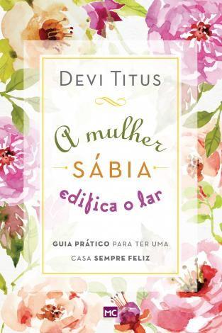 Livro A Mulher Sabia Edifica O Lar Magazine Realmagalu Com