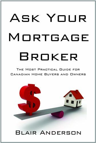 Ask Your Mortgage Broker The Most Practical