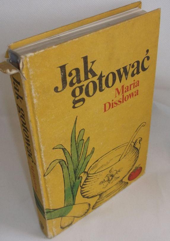 Jak Gotowac Maria Disslowa 7602 6974369546 Oficjalne Archiwum Allegro Book Cover Books Cover