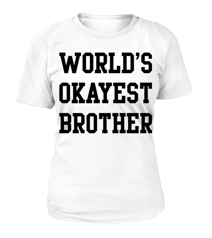 e9040aa3767 World s Okayest Brother Men s Premium T Shirt brother shirts