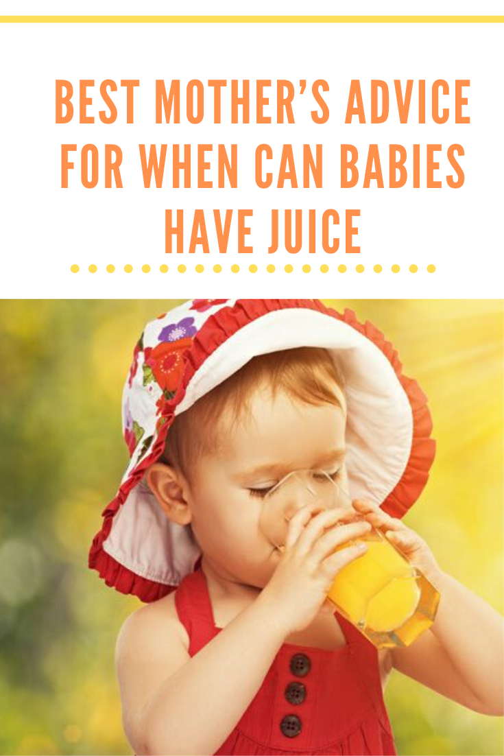 When Can Babies Have Juice : babies, juice, MOTHER'S, ADVICE, BABIES, JUICE, Makers,, Maker,, Mother