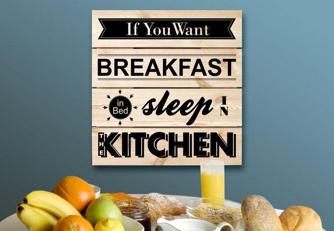 """Holzbild """"If you want Breakfast sleep in kitchen"""" von K&L Wall Art"""