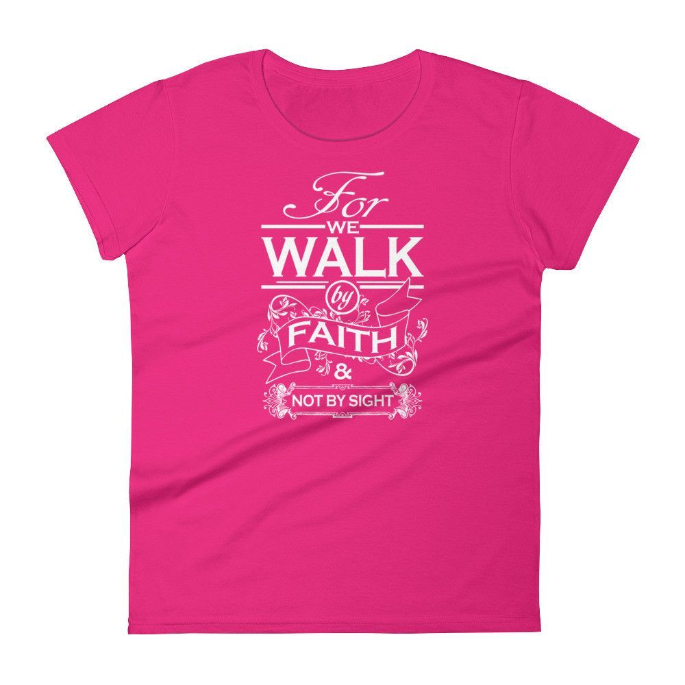 Walk by Faith - Women's Short Sleeve T-Shirt