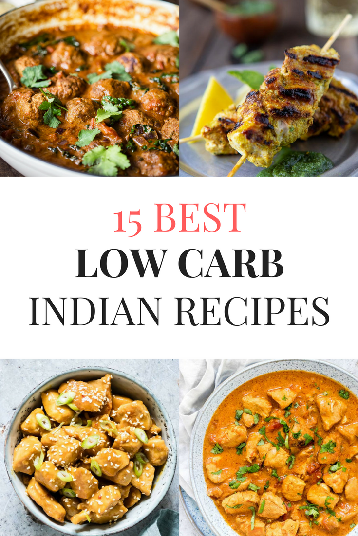 The 15 Best Low Carb Indian Food Recipes Keto indian