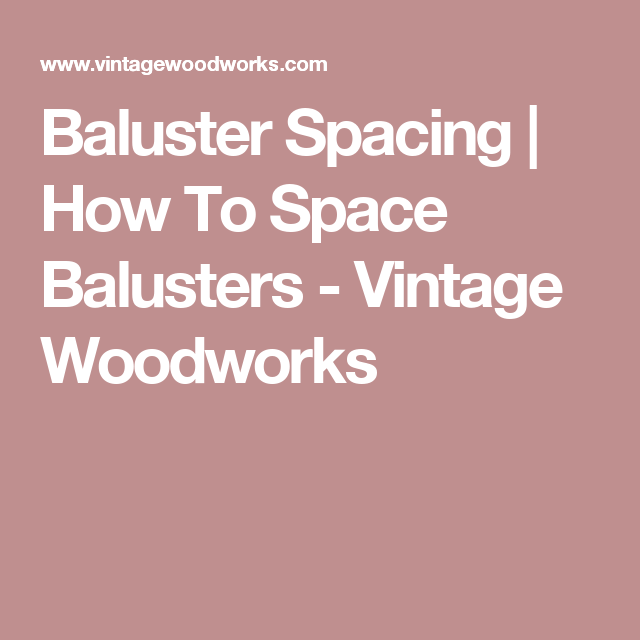 How To Space Balusters - Vintage