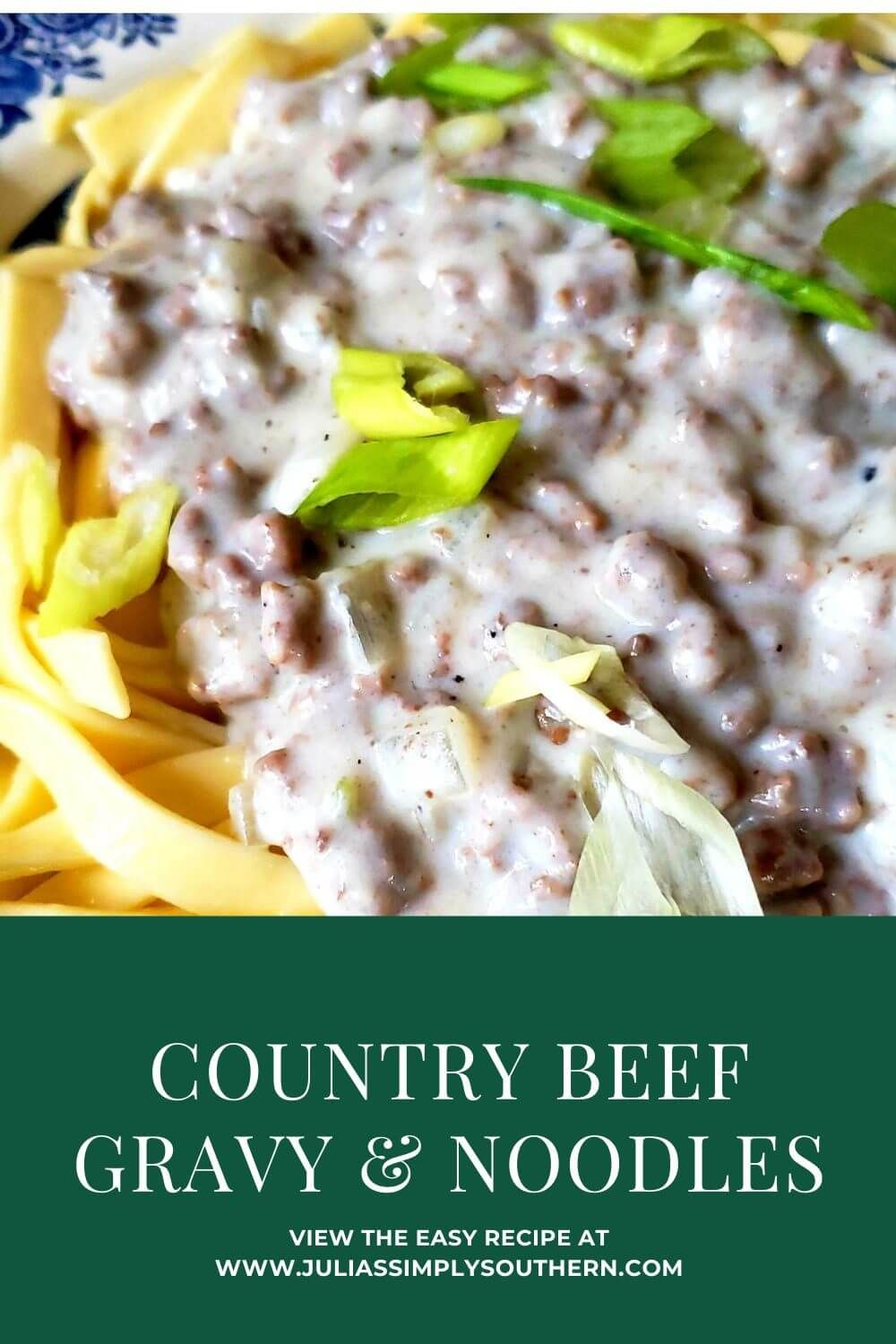 Country Beef Gravy Over Buttered Noodles Recipe In 2020 Ground Beef Recipes Easy Beef Dinner Main Dish Recipes