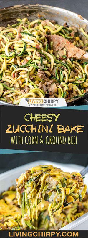 Cheesy Zucchini Bake With Corn And Ground Beef Recipe Healthy Ground Beef Cheesy Zucchini Bake Ground Beef Recipes Healthy