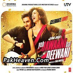 Yeh Jawaani Hai Deewani 2013 Bollywood Movies Songs Bollywood Songs