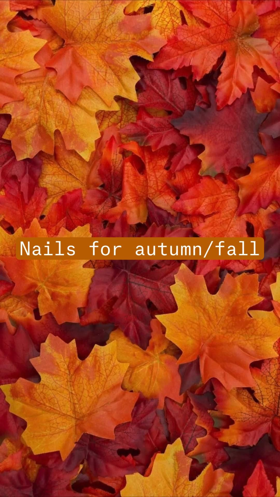 Nails for autumn/fall