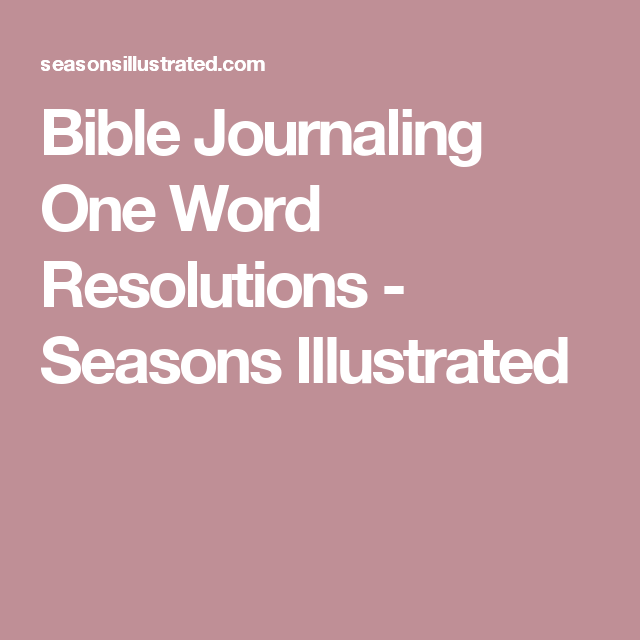 Bible Journaling One Word Resolutions - Seasons Illustrated