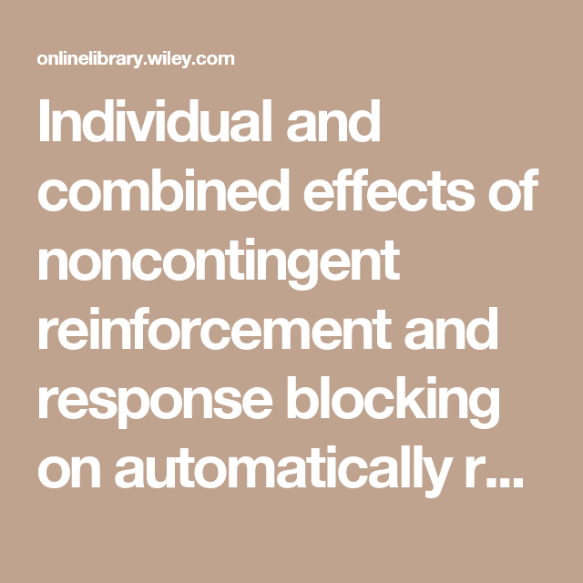 Individual and combined effects of noncontingent