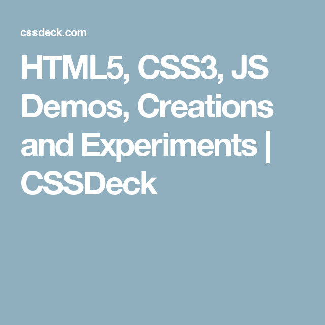 HTML5, CSS3, JS Demos, Creations and Experiments | CSSDeck