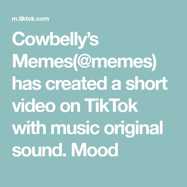 Cowbelly S Memes Memes Has Created A Short Video On Tiktok With Music Original Sound Mood Memes Exams Memes The Originals