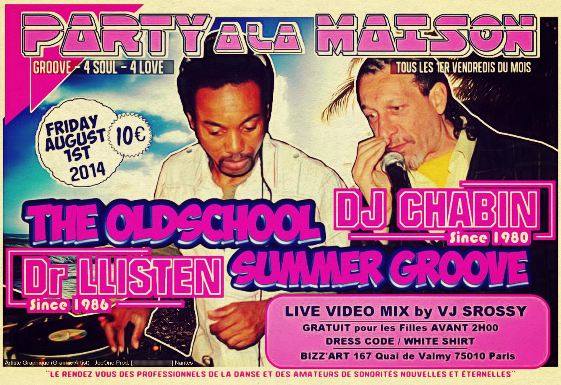 """Création by JeeOne Prod. (Flyer """"front"""", Party A La Maison """"The OldSchool Summer Groove"""") pour Shaker Llisten (Dr. Llisten)"""