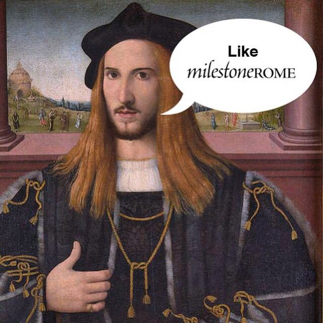 Even a Renaissance prince agrees, so like #MilestoneRome on Facebook if you enjoy Rome art and culture! Oh, and please, invite your friends as well! #artgeeks  PS: This is a funny way to wish you a happy weekend!