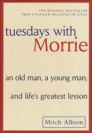 """Books worth reading: Tuesdays with Morrie by Mitch Albom.                                                        Fav Quote: """"Death ends a life, not a relationship."""""""