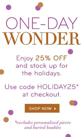 One Day Wonder!! 25% off ALL DAY at @BaubleBar =) Use Code: HOLIDAY25