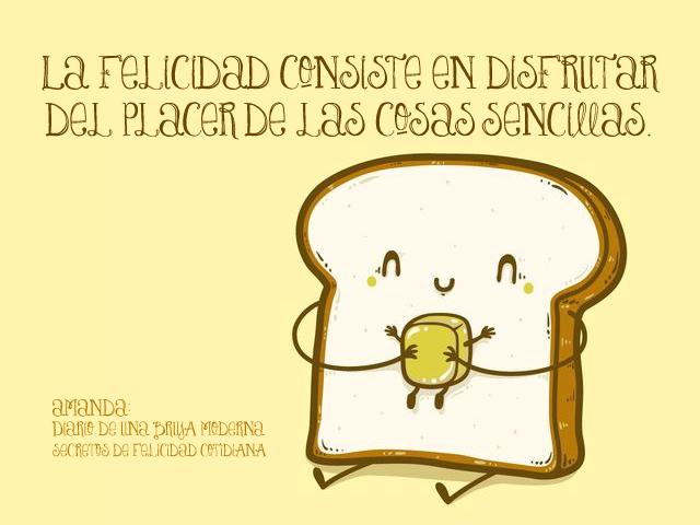 La #felicidad consiste en disfrutar del placer de las cosas sencillas. #secretosdefelicidadcotidiana #diariodeunabrujamoderna